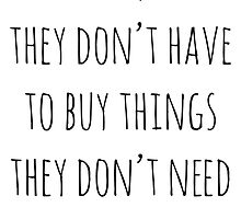 Too Many People Buy Things They Don't Need by Rob Price