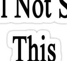 Cancer Will Not Stop This History Teacher  Sticker