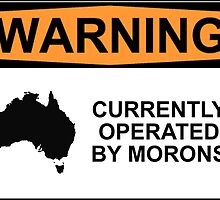 WARNING: CURRENTLY OPERATED BY MORONS by Rob Price