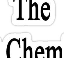 My Sister Is The Best Chemistry Teacher  Sticker