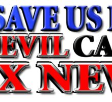 God Save Us From Evil Called Fox News (Bumper) Sticker