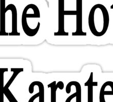 My Husband Is The Hottest Karate Instructor  Sticker