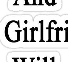 Hurt A Monkey And My Girlfriend Will Kick Your Butt  Sticker