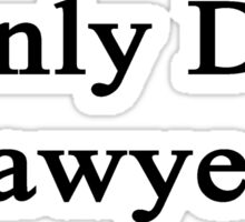 I Only Date Lawyers  Sticker