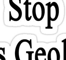 Cancer Won't Stop This Geology Teacher  Sticker