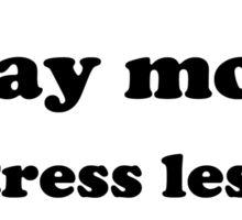 Pray More...Stress Less sticker Sticker