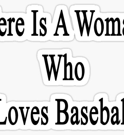 Here Is A Woman Who Loves Baseball Sticker