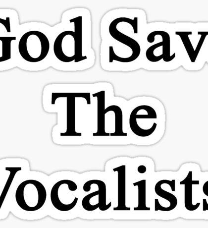 God Save The Vocalists  Sticker