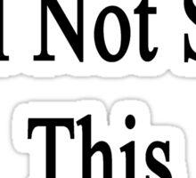 Cancer Will Not Stop This Art Teacher  Sticker