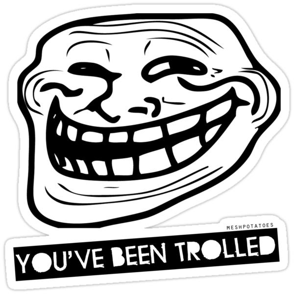 "U Been Trolled ""You've been trol..."