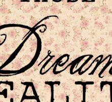 Make those dreams reality Sticker
