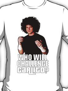 Who Will Challenge Carlito? T-Shirt