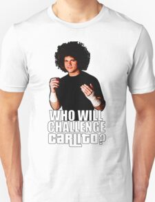 Who Will Challenge Carlito? Unisex T-Shirt