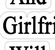 Hurt A Giraffe And My Girlfriend Will Kick Your Butt  Sticker