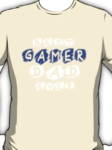 Best Gamer Dad Ever T-Shirt