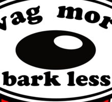 Wag More...Bark Less Sticker