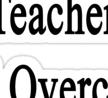 This Chemistry Teacher Will Overcome Cancer  Sticker