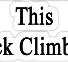 Cancer Is Just Another Challenge This Rock Climbing Instructor Will Overcome Sticker