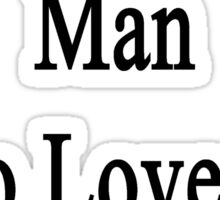 Here Lives A Man Who Loves To Teach Ballet  Sticker