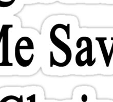 Forget About Me Save My Clarinetist  Sticker