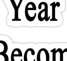 One More Year To Become A Clarinetist  Sticker