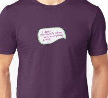 i don't necessarily agree with everything i say Unisex T-Shirt