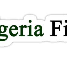 Nigeria First  Sticker