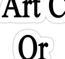 I'll Pass My Art Class Or Die Trying  Sticker