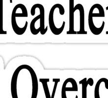 This Spanish Teacher Will Overcome Cancer  Sticker