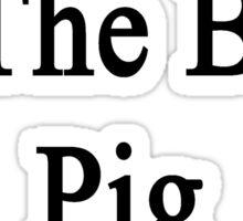 My Son Is The Best Pig Trainer  Sticker