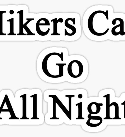 Hikers Can Go All Night  Sticker