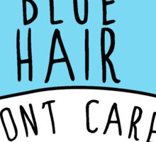 Heart Candy - BLUE HAIR DONT CARE Sticker