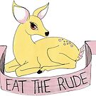Eat The Rude by KaliBlack