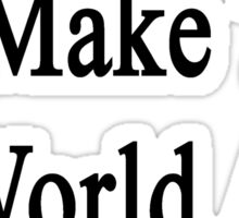 I Heal Cats To Make The World A Better Place Sticker