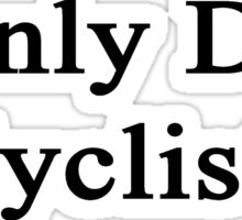 I Only Date Cyclists  Sticker