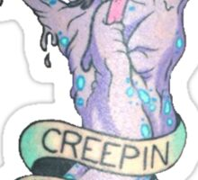 Creeping it real Sticker