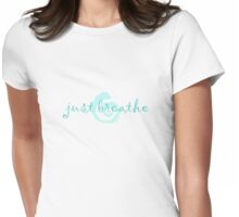 just breathe aqua (light tees & stickers) Womens Fitted T-Shirt