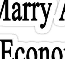 I'm Going To Marry A Hot Economics Teacher  Sticker