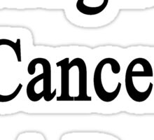 I Laugh At Cancer I'm A Doctor  Sticker