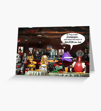 ~ So these robots walk into a bar ...  Greeting Card