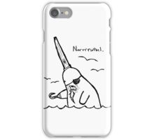 Narrrwhal! iPhone Case/Skin