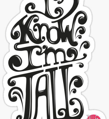 Tall N Curly - I know I'm tall / Black Sticker