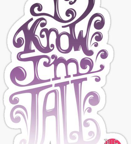 Tall N Curly - I know I'm tall / Orchid Sticker