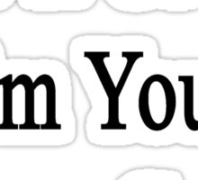 Like It Or Not I'm Your Soccer Coach  Sticker