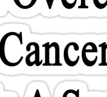 My Dad Will Overcome Cancer He Is A Surfing Instructor  Sticker