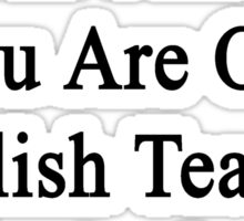 We Are Together In This You Are Our English Teacher And We Love You Sticker