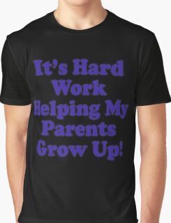 Parenting T-Shirt Kids - It's Hard Work Helping My Parents Grow Up Graphic T-Shirt