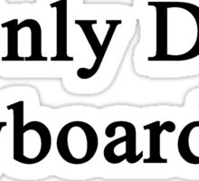 I Only Date Keyboardists  Sticker