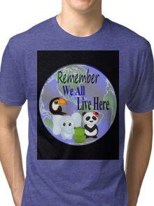 We All Live Here Tri-blend T-Shirt