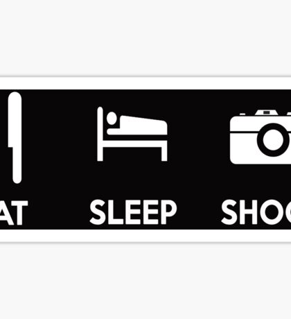 Eat Sleep Shoot Photographers Moto Shirt Sticker Posters Sticker